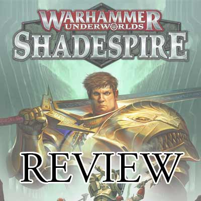 Review: Warhammer Underworlds: Shadespire